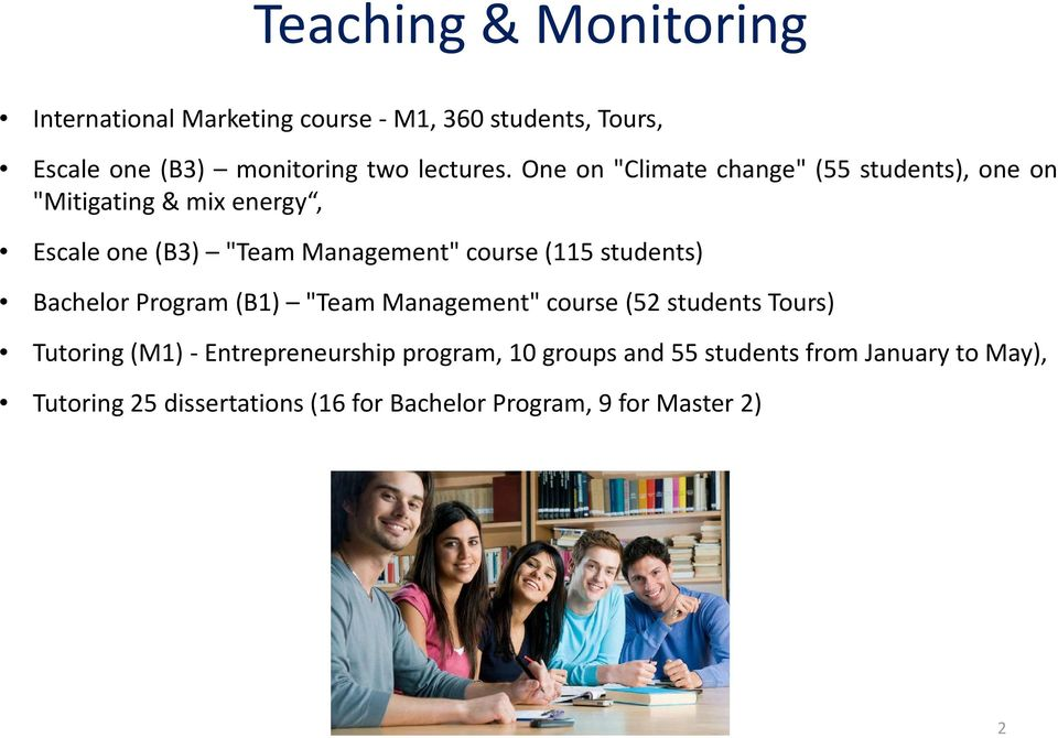 "One on ""Climate change"" (55 students), one on ""Mitigating& mix energy, Escale one(b3) ""Team Management"" course(115"