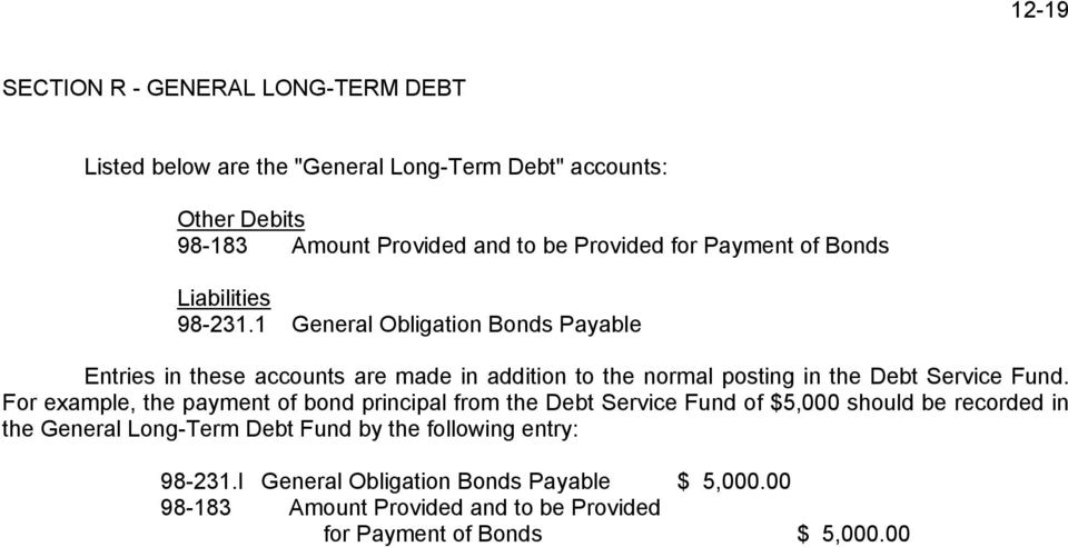 1 General Obligation Bonds Payable Entries in these accounts are made in addition to the normal posting in the Debt Service Fund.