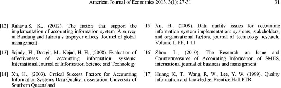 , Nejad, H, H., (2008). Evaluation of effectiveness of accounting information systems. International Journal of Information Science and Technology [14] Xu, H., (2003).