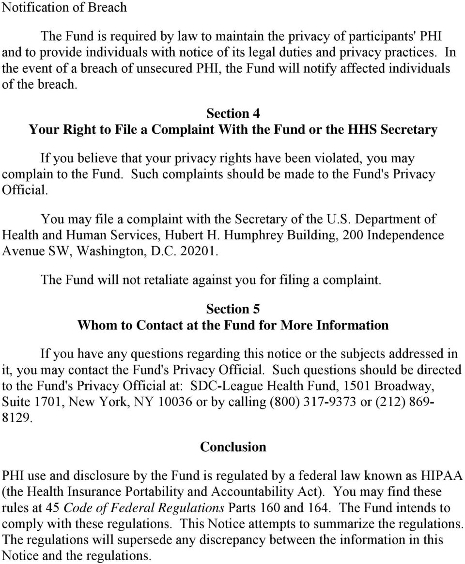 Section 4 Your Right to File a Complaint With the Fund or the HHS Secretary If you believe that your privacy rights have been violated, you may complain to the Fund.