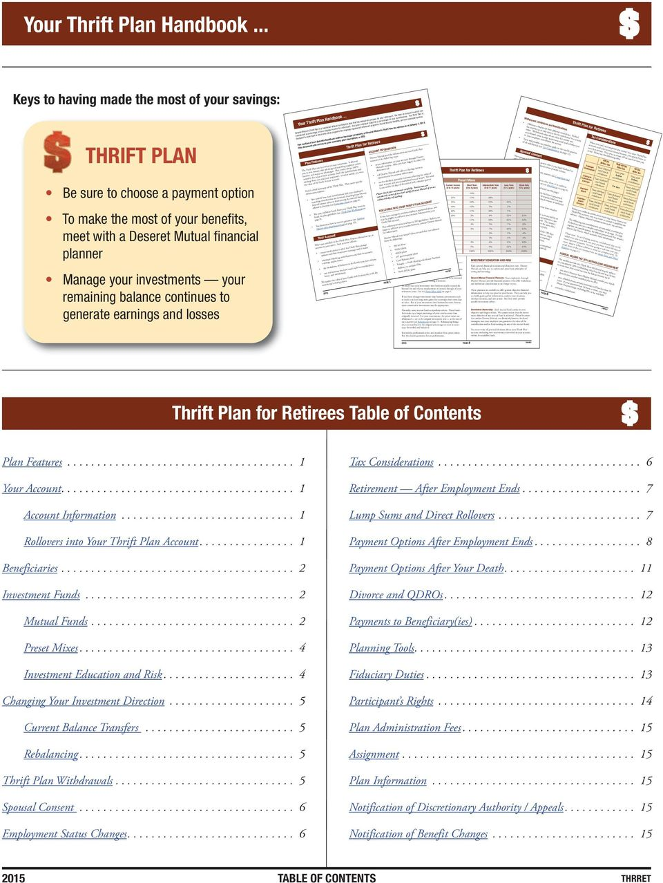 your remaining balance continues to generate earnings and losses Your Thrift Plan Handbook.
