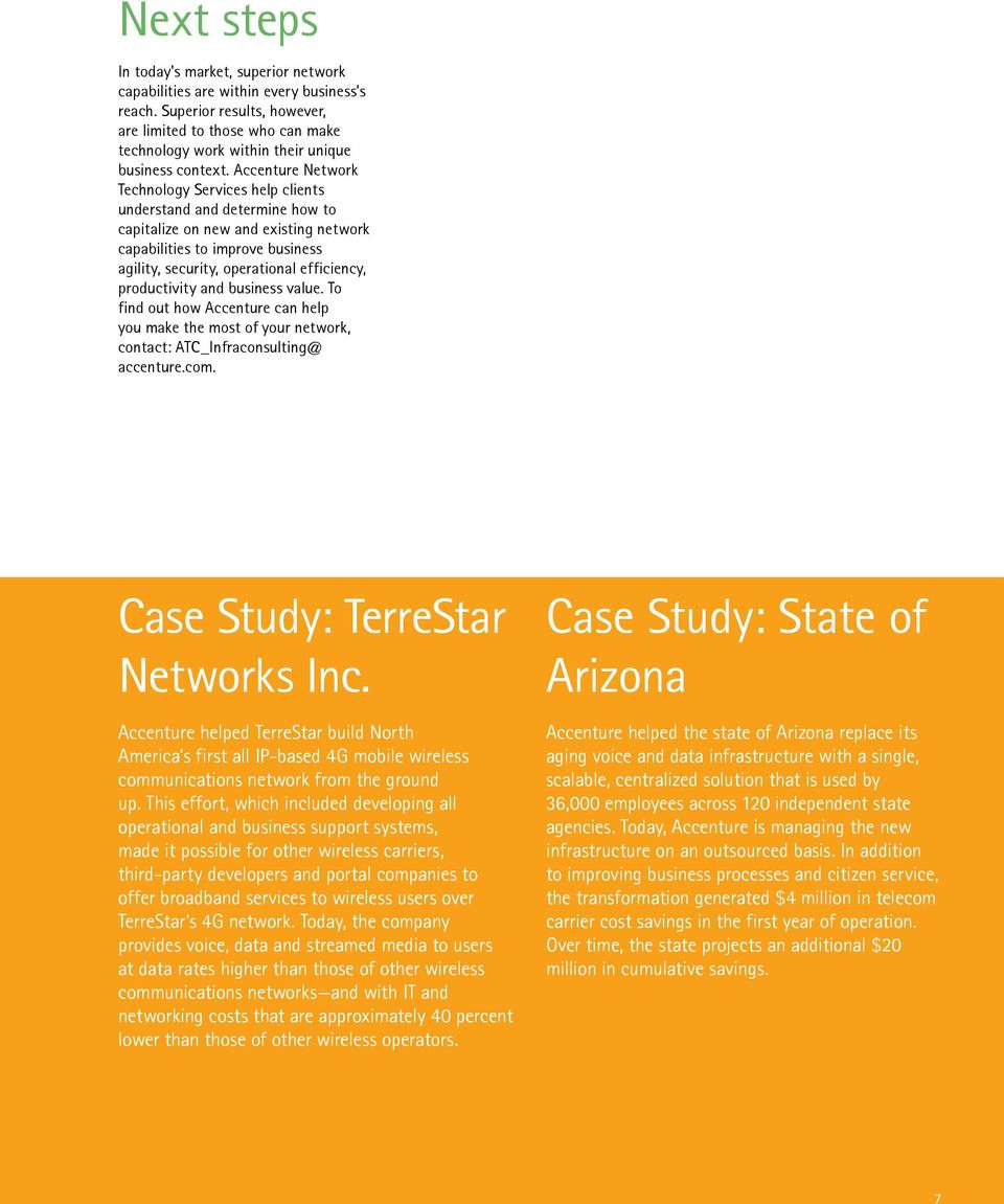 Accenture Network Technology Services help clients understand and determine how to capitalize on new and existing network capabilities to improve business agility, security, operational efficiency,