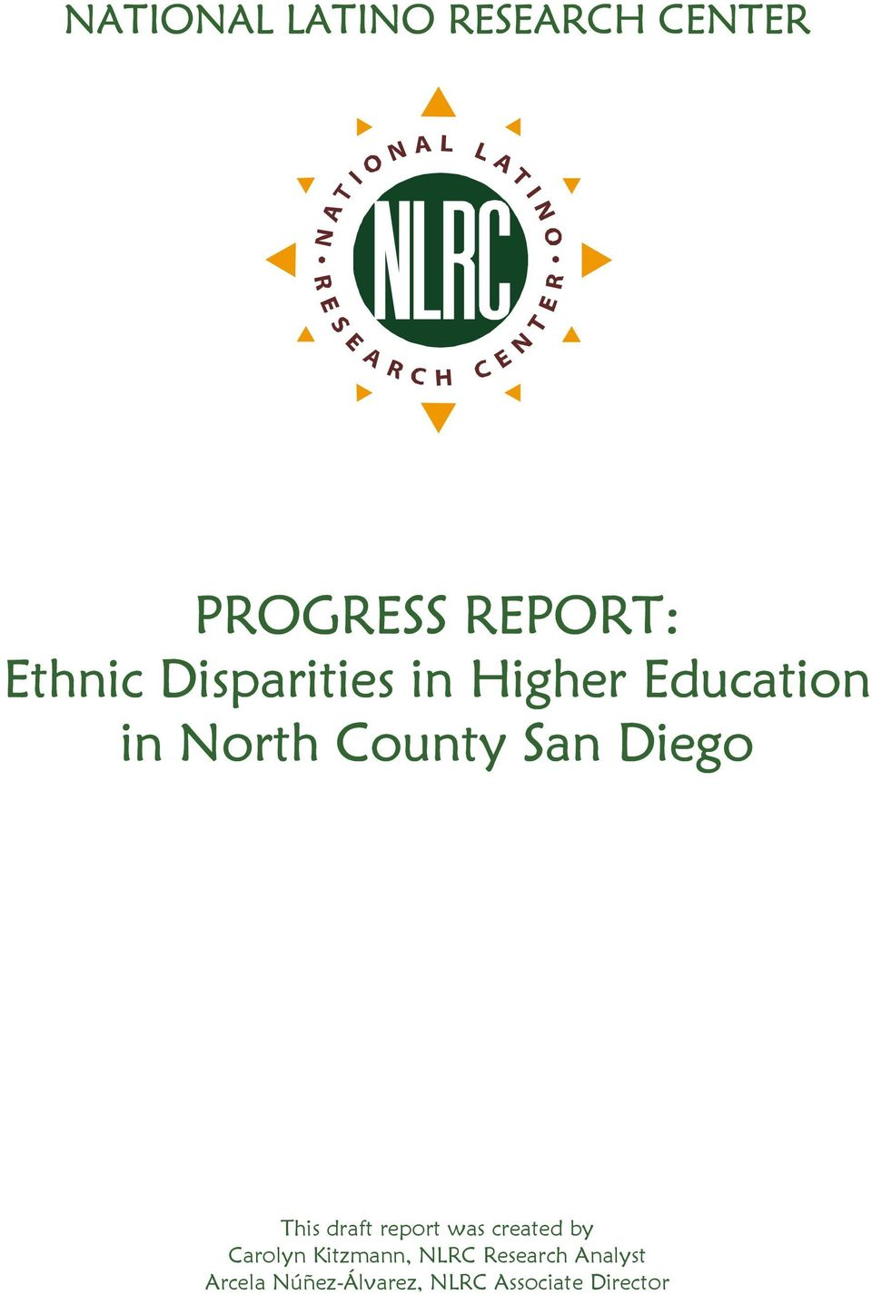 This draft report was created by Carolyn Kitzmann, NLRC