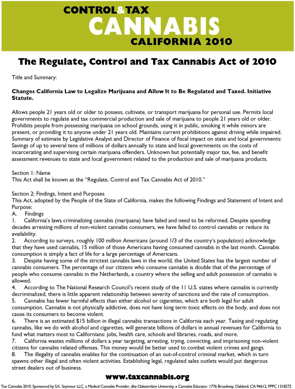 Permits local governments to regulate and tax commercial production and sale of marijuana to people 21 years old or older.
