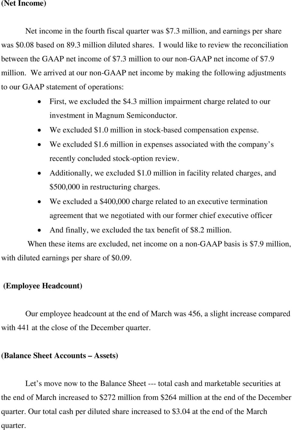 We arrived at our non-gaap net income by making the following adjustments to our GAAP statement of operations: First, we excluded the $4.