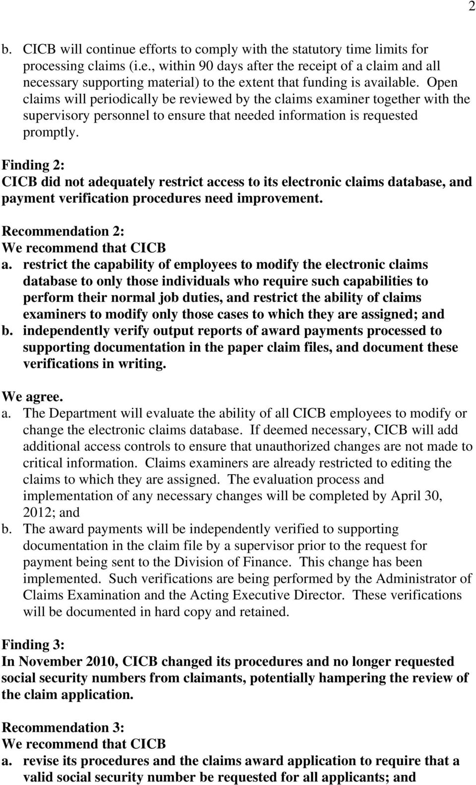Finding 2: CICB did not adequately restrict access to its electronic claims database, and payment verification procedures need improvement. Recommendation 2: We recommend that CICB a.