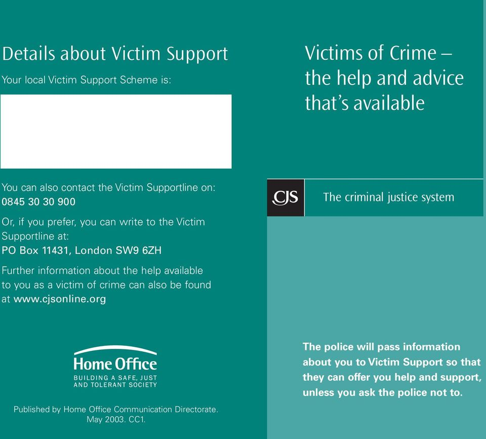 information about the help available to you as a victim of crime can also be found at www.cjsonline.