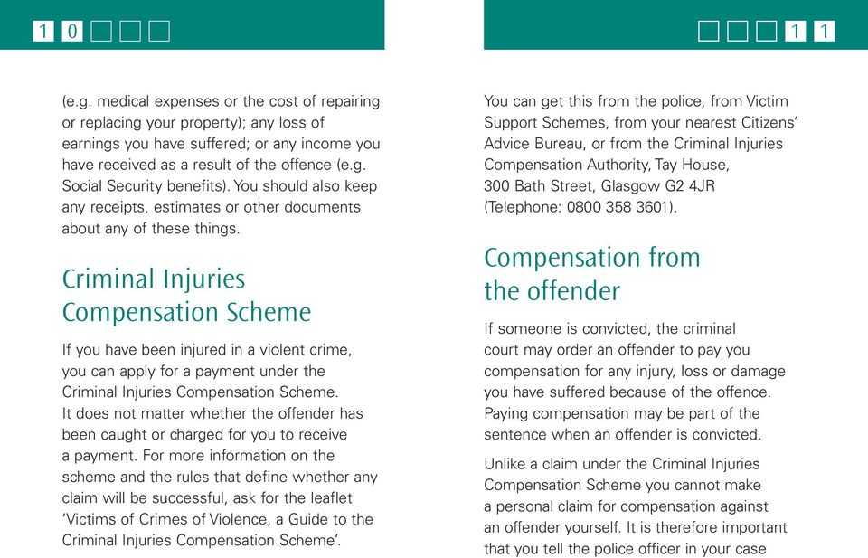 Criminal Injuries Compensation Scheme If you have been injured in a violent crime, you can apply for a payment under the Criminal Injuries Compensation Scheme.