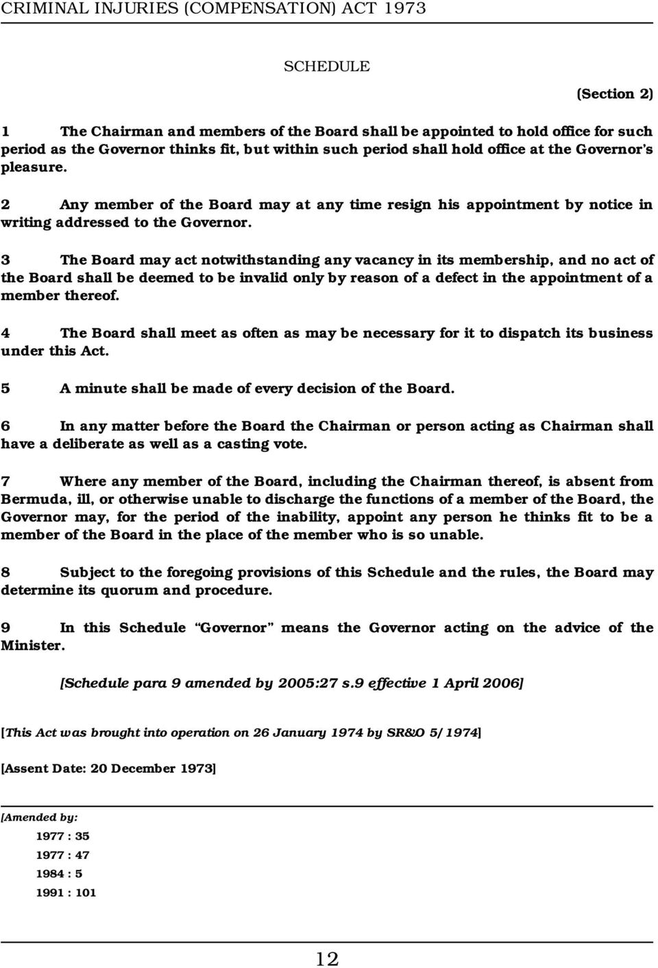 3 The Board may act notwithstanding any vacancy in its membership, and no act of the Board shall be deemed to be invalid only by reason of a defect in the appointment of a member thereof.