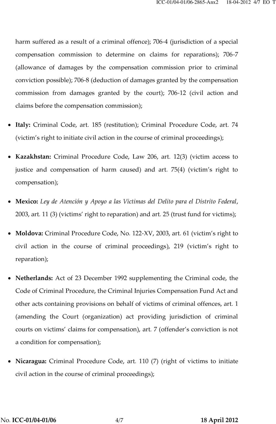 claims before the compensation commission); Italy: Criminal Code, art. 185 (restitution); Criminal Procedure Code, art.