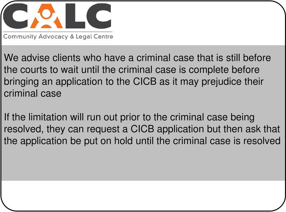 criminal case If the limitation will run out prior to the criminal case being resolved, they can