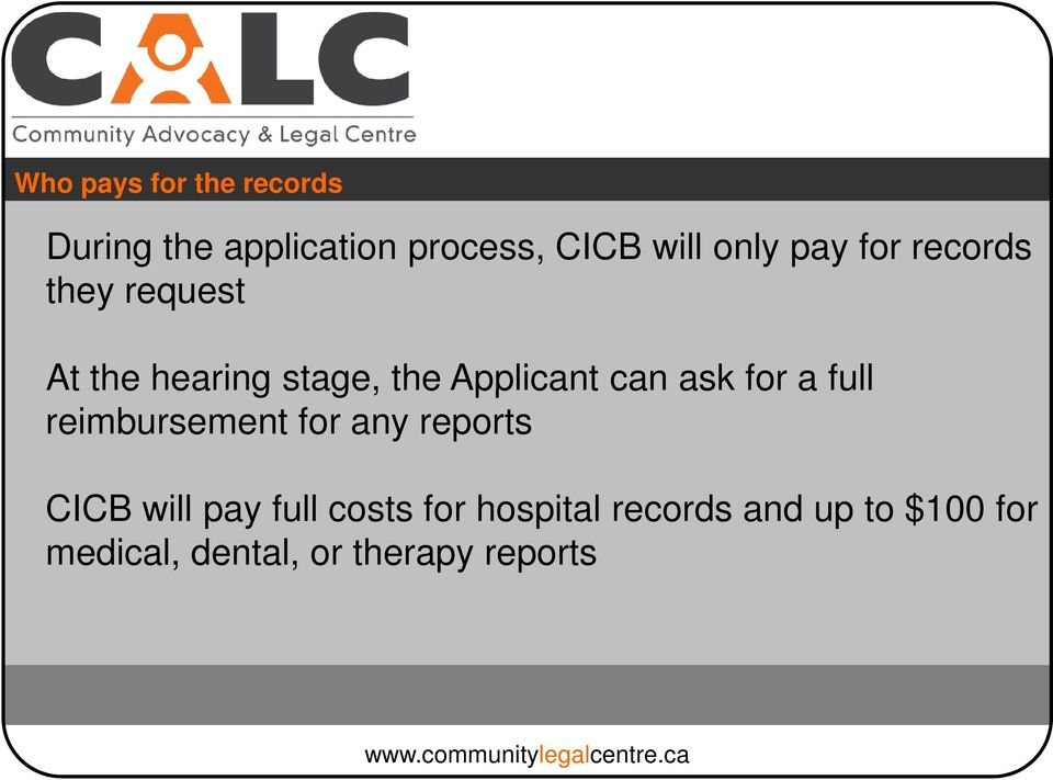 ask for a full reimbursement for any reports CICB will pay full costs