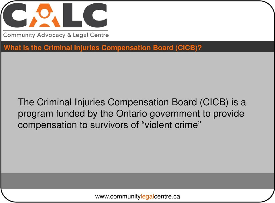 The Criminal Injuries Compensation Board (CICB) is