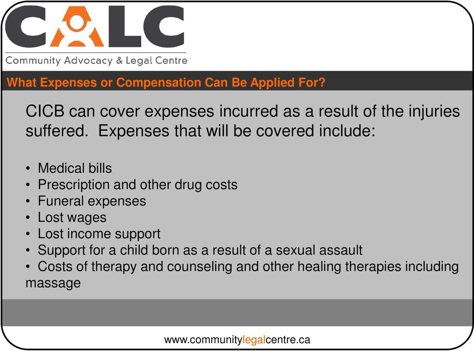 Expenses that will be covered include: Medical bills Prescription and other drug costs Funeral