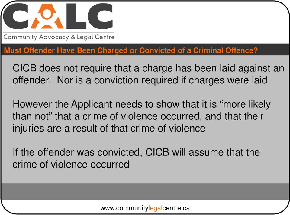 Nor is a conviction required if charges were laid However the Applicant needs to show that it is more likely