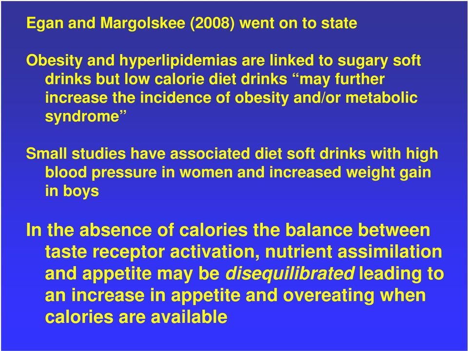 blood pressure in women and increased weight gain in boys In the absence of calories the balance between taste receptor activation,
