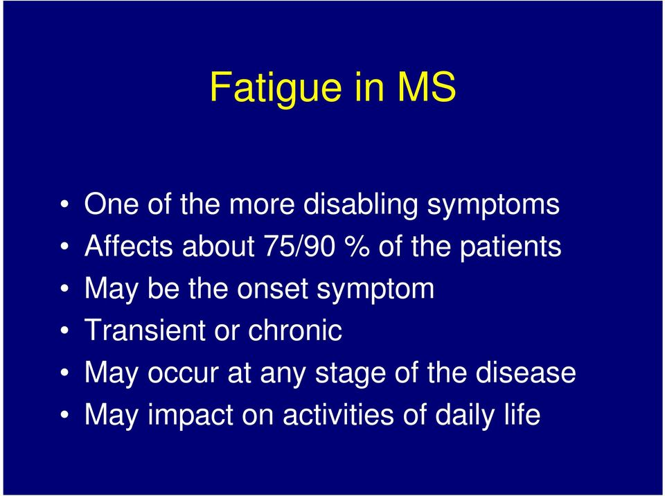 onset symptom Transient or chronic May occur at any