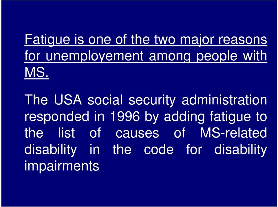 The USA social security administration responded in 1996 by