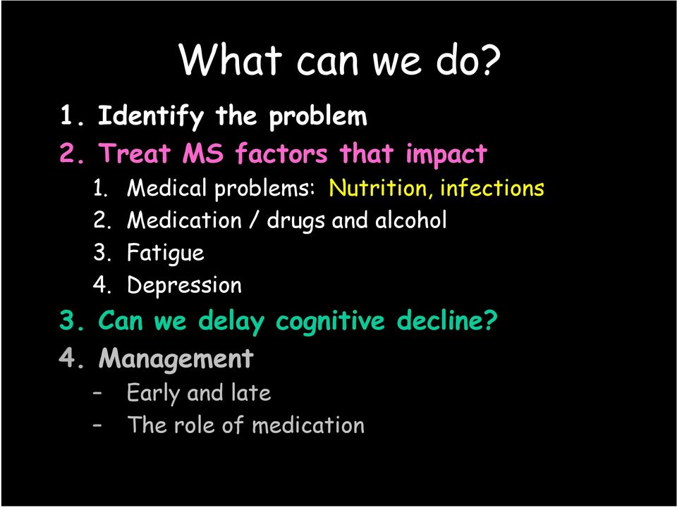 Medical problems: Nutrition, infections 2.