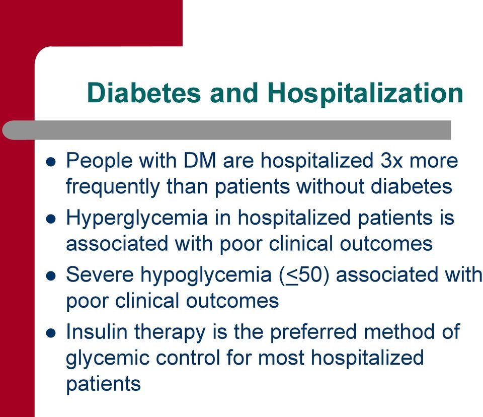 poor clinical outcomes Severe hypoglycemia (<50) associated with poor clinical