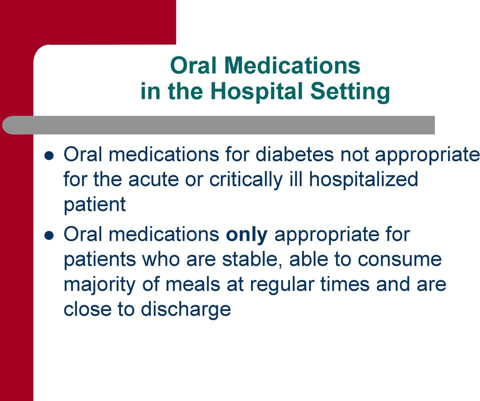 patient Oral medications only appropriate for patients who are