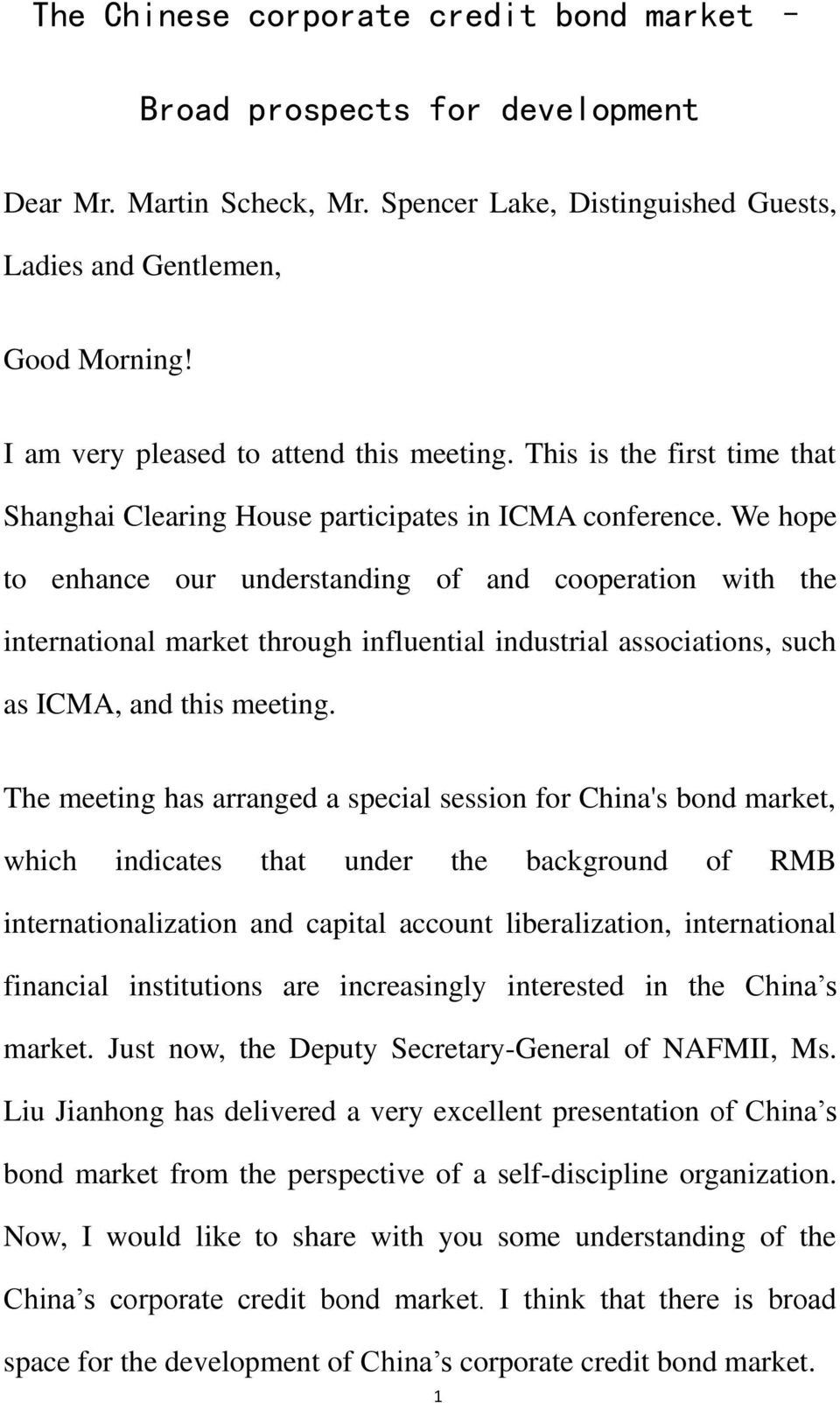 We hope to enhance our understanding of and cooperation with the international market through influential industrial associations, such as ICMA, and this meeting.