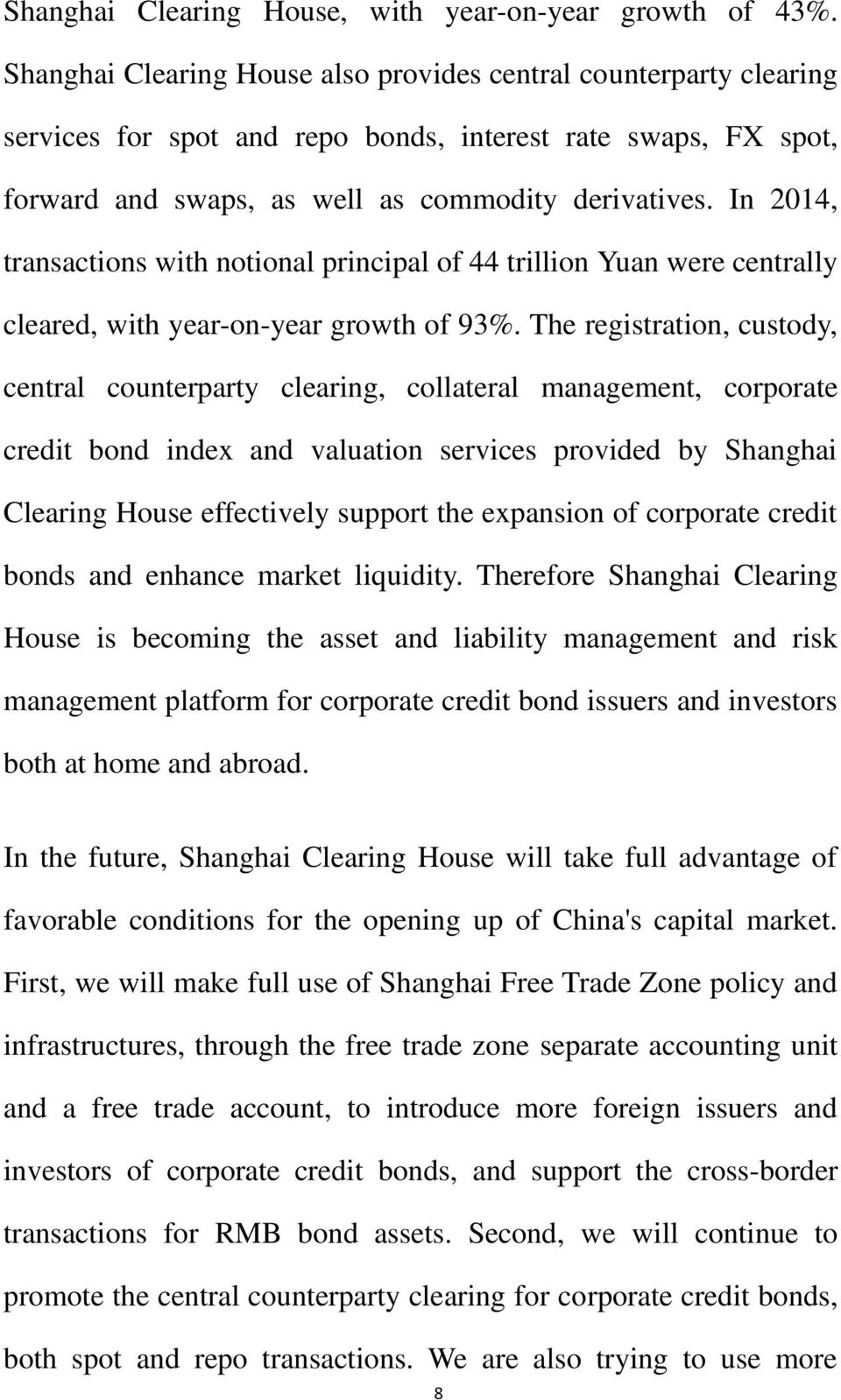 In 2014, transactions with notional principal of 44 trillion Yuan were centrally cleared, with year-on-year growth of 93%.