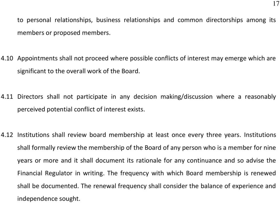 11 Directors shall not participate in any decision making/discussion where a reasonably perceived potential conflict of interest exists. 4.