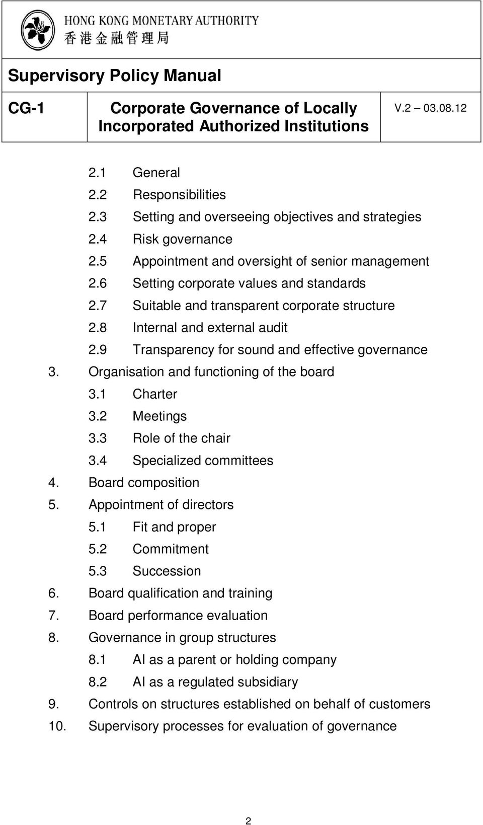 Organisation and functioning of the board 3.1 Charter 3.2 Meetings 3.3 Role of the chair 3.4 Specialized committees 4. Board composition 5. Appointment of directors 5.1 Fit and proper 5.