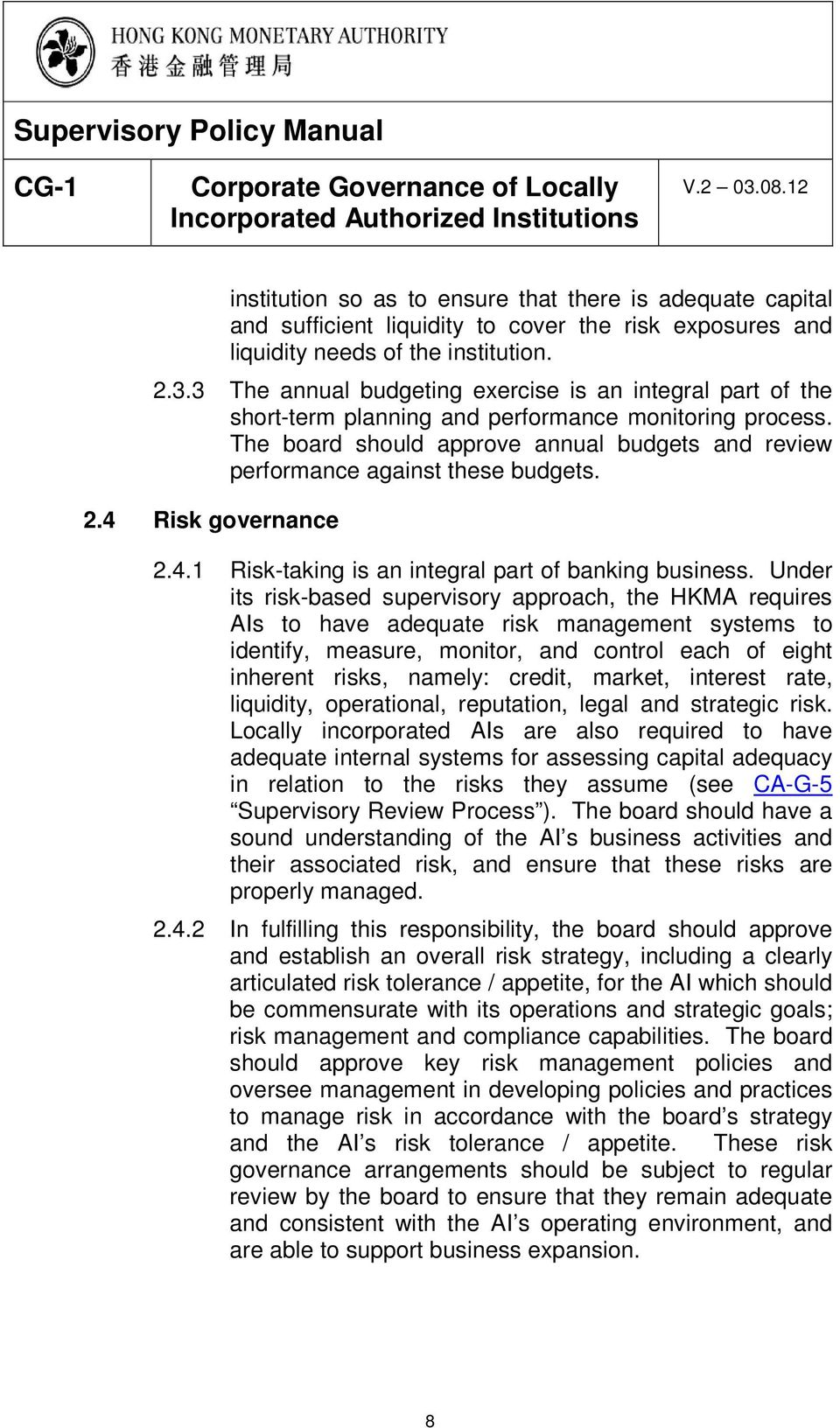 2.4 Risk governance 2.4.1 Risk-taking is an integral part of banking business.