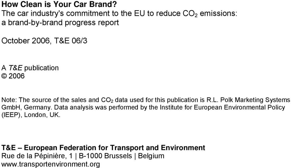 publication 2006 Note: The source of the sales and CO 2 data used for this publication is R.L.