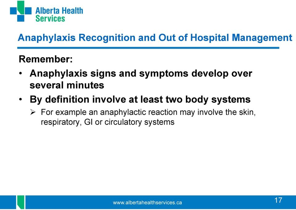 body systems For example an anaphylactic reaction may