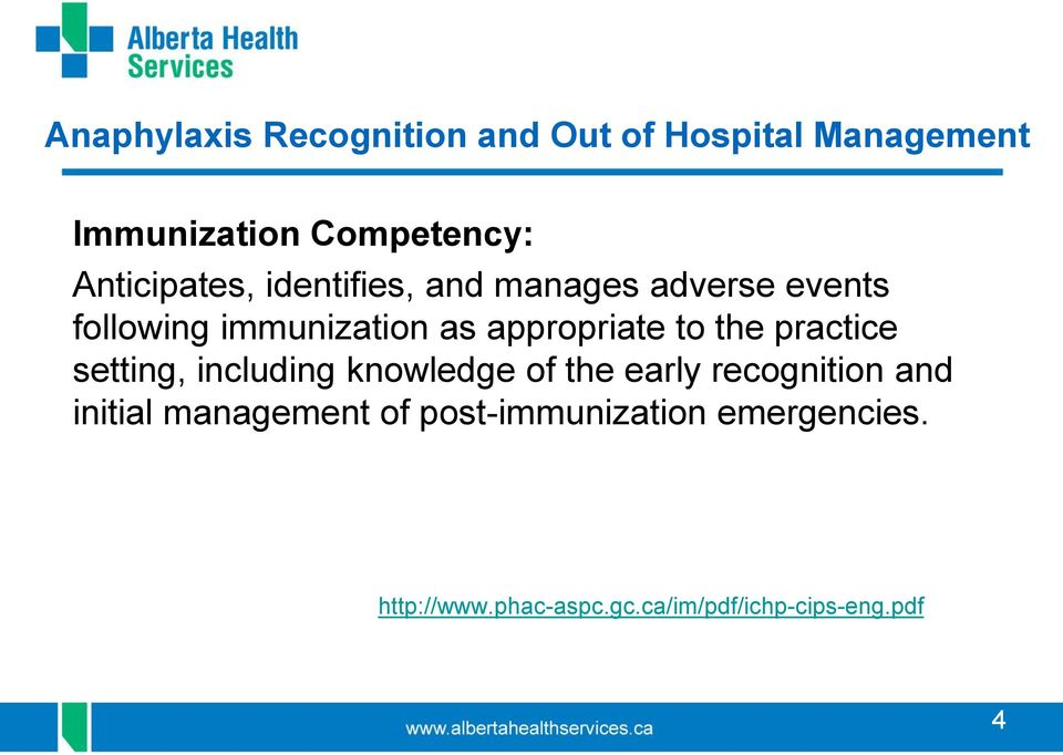 including knowledge of the early recognition and initial management of