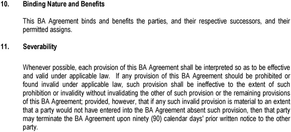 If any provision of this BA Agreement should be prohibited or found invalid under applicable law, such provision shall be ineffective to the extent of such prohibition or invalidity without