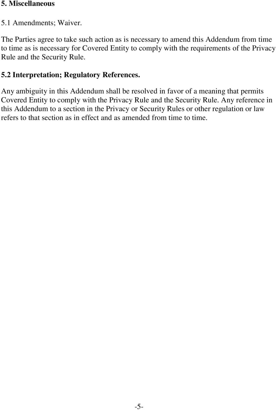 requirements of the Privacy Rule and the Security Rule. 5.2 Interpretation; Regulatory References.