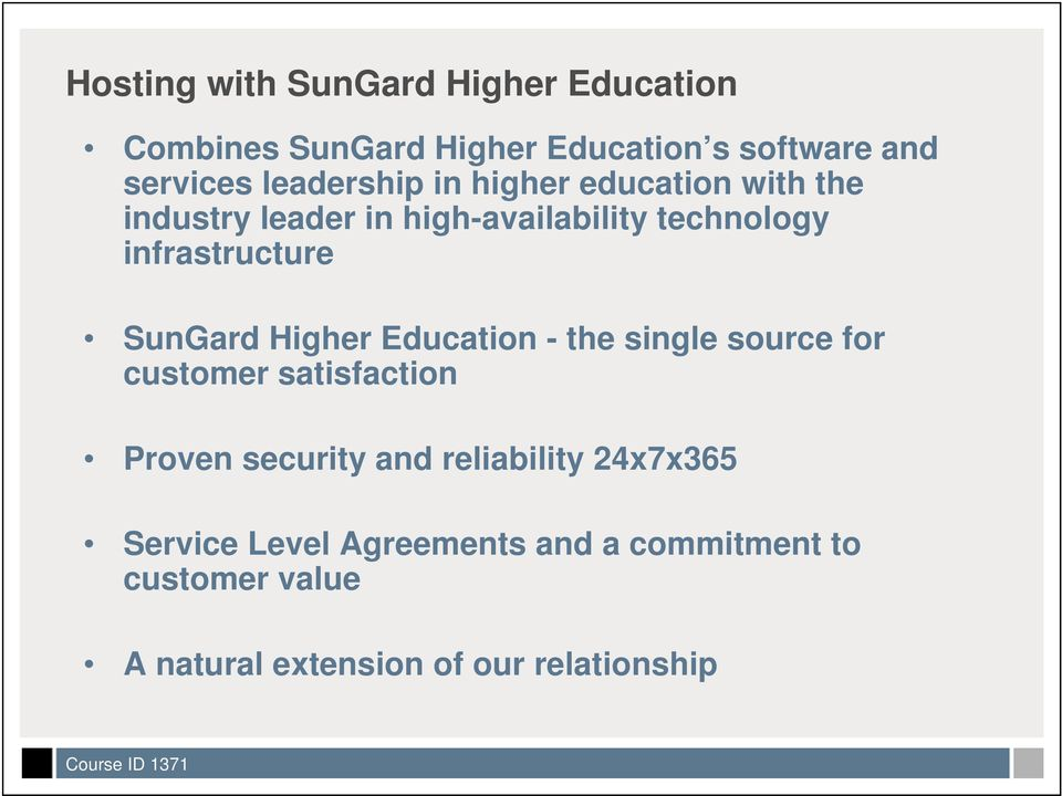 SunGard Higher Education - the single source for customer satisfaction Proven security and reliability