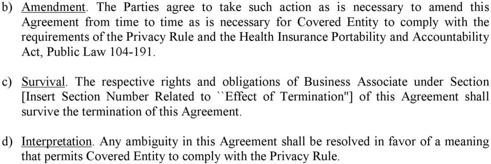 requirements of the Privacy Rule and the Health Insurance Portability and Accountability Act, Public Law 104-191. c) Survival.