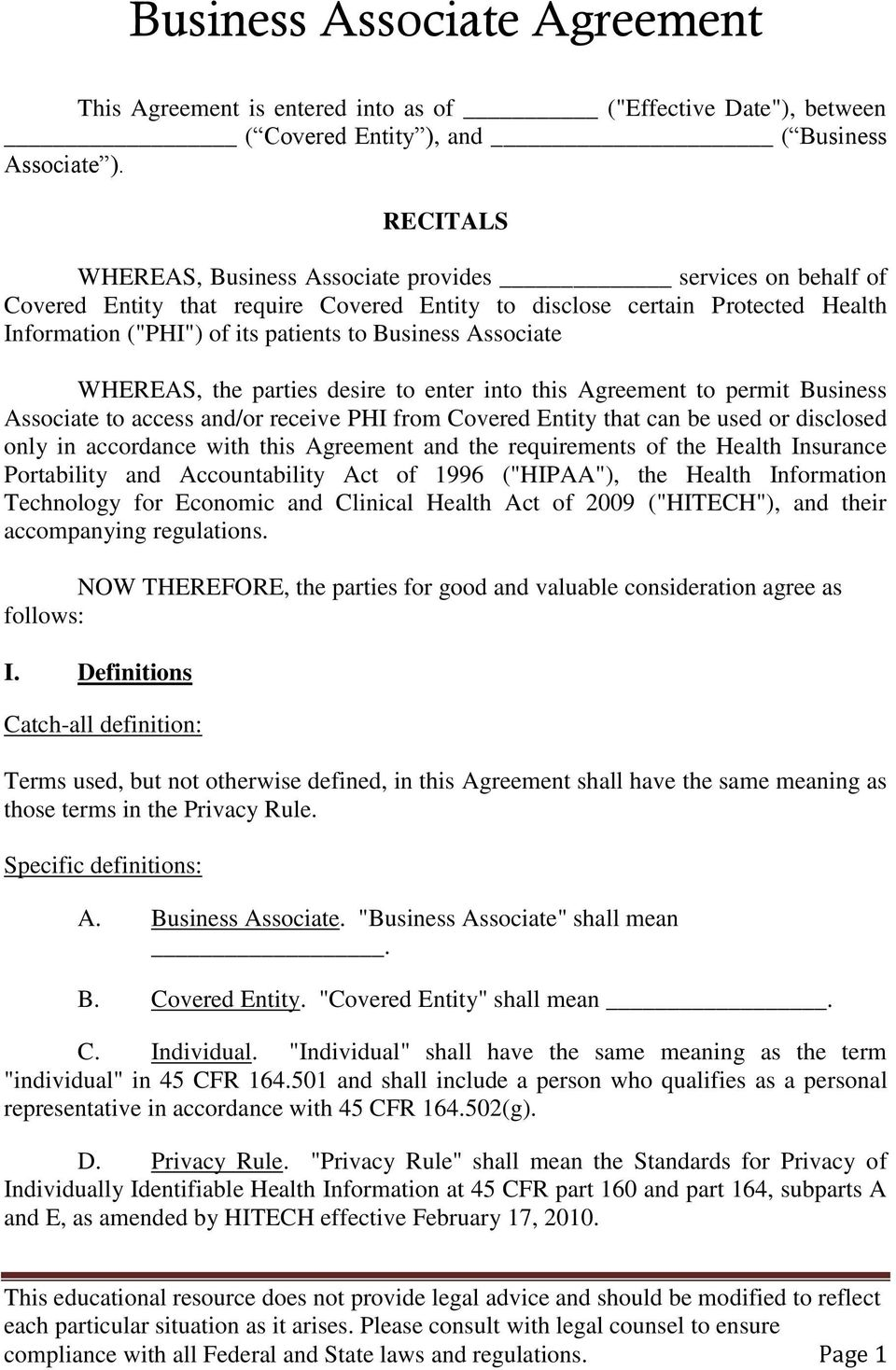 Associate WHEREAS, the parties desire to enter into this Agreement to permit Business Associate to access and/or receive PHI from Covered Entity that can be used or disclosed only in accordance with