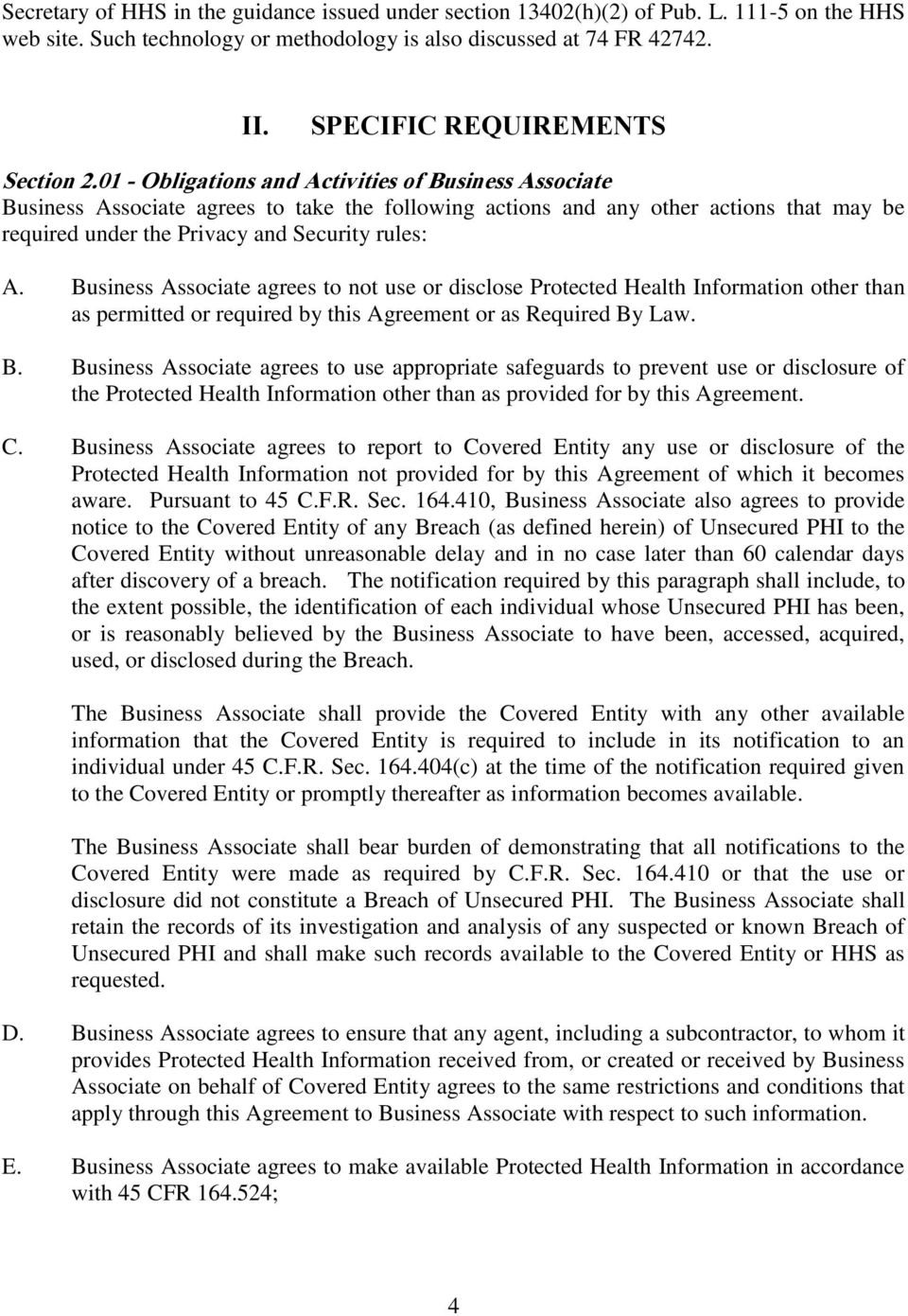 01 - Obligations and Activities of Business Associate Business Associate agrees to take the following actions and any other actions that may be required under the Privacy and Security rules: A.