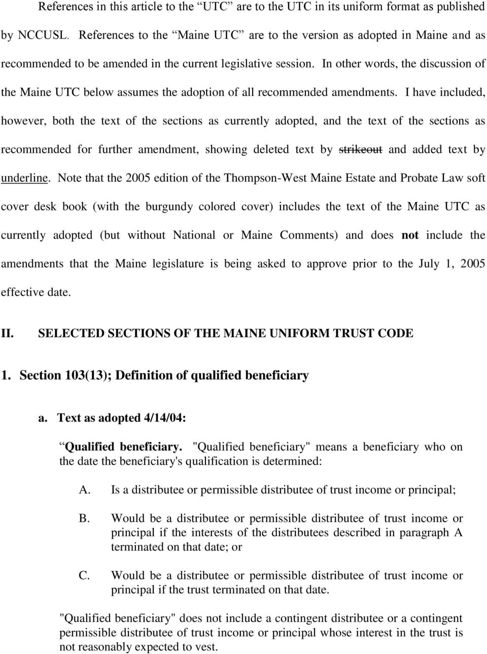 In other words, the discussion of the Maine UTC below assumes the adoption of all recommended amendments.