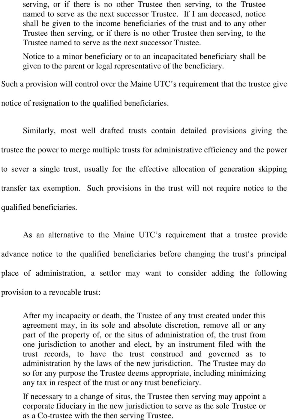 parent or legal representative of the beneficiary. Such a provision will control over the Maine UTC s requirement that the trustee give notice of resignation to the qualified beneficiaries.
