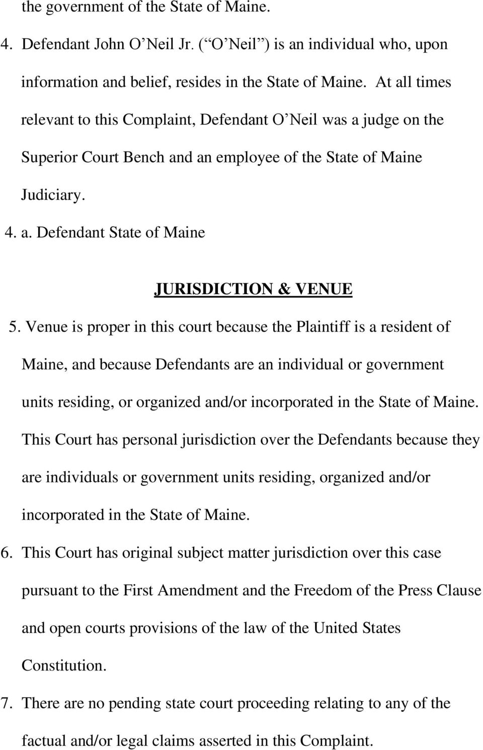 Venue is proper in this court because the Plaintiff is a resident of Maine, and because Defendants are an individual or government units residing, or organized and/or incorporated in the State of