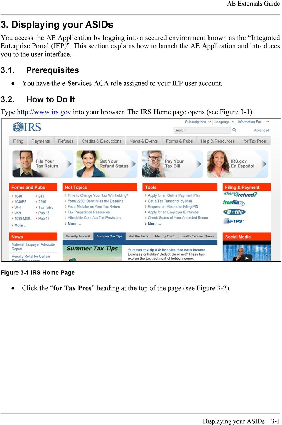 Prerequisites You have the e-services ACA role assigned to your IEP user account. 3.2. How to Do It Type http://www.irs.