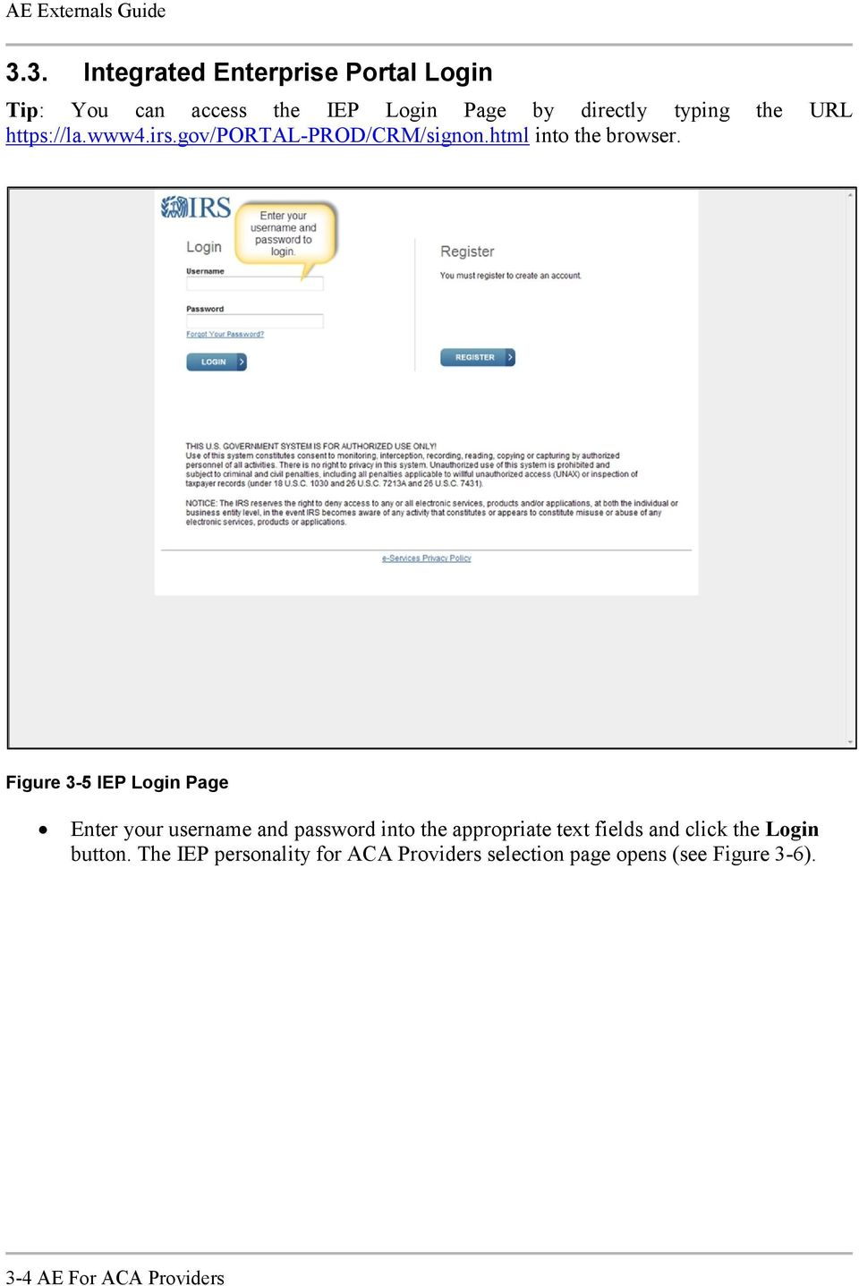 Figure 3-5 IEP Login Page Enter your username and password into the appropriate text fields and