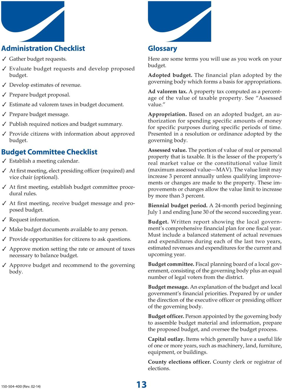Budget Committee Checklist Establish a meeting calendar. At first meeting, elect presiding officer (required) and vice chair (optional). At first meeting, establish budget committee procedural rules.