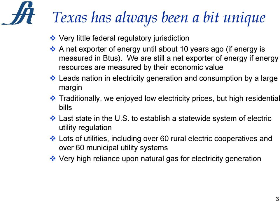 margin Traditionally, we enjoyed low electricity prices, but high residential bills Last state in the U.S.
