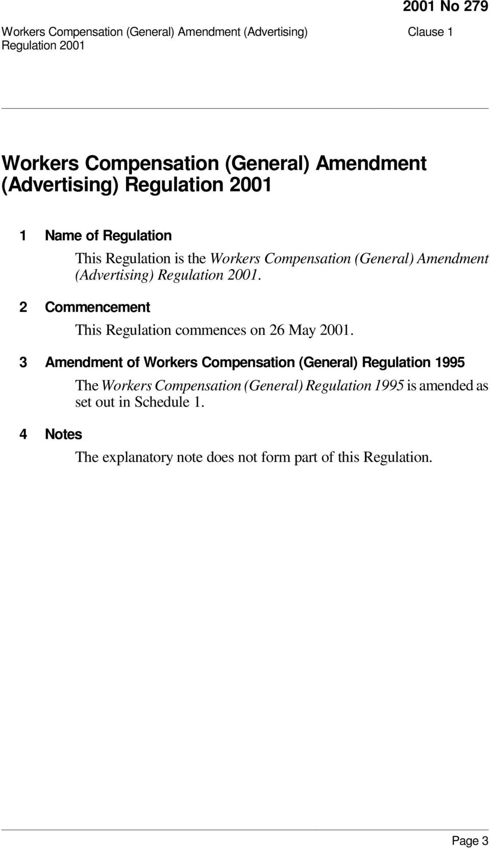 3 Amendment of Workers Compensation (General) Regulation 1995 The Workers Compensation (General) Regulation