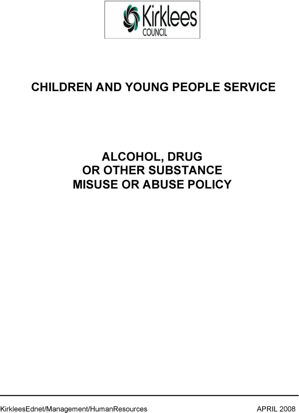 MISUSE OR ABUSE POLICY