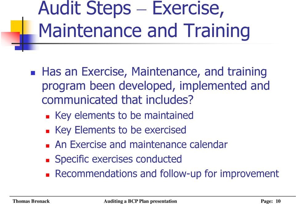 Key elements to be maintained Key Elements to be exercised An Exercise and maintenance calendar