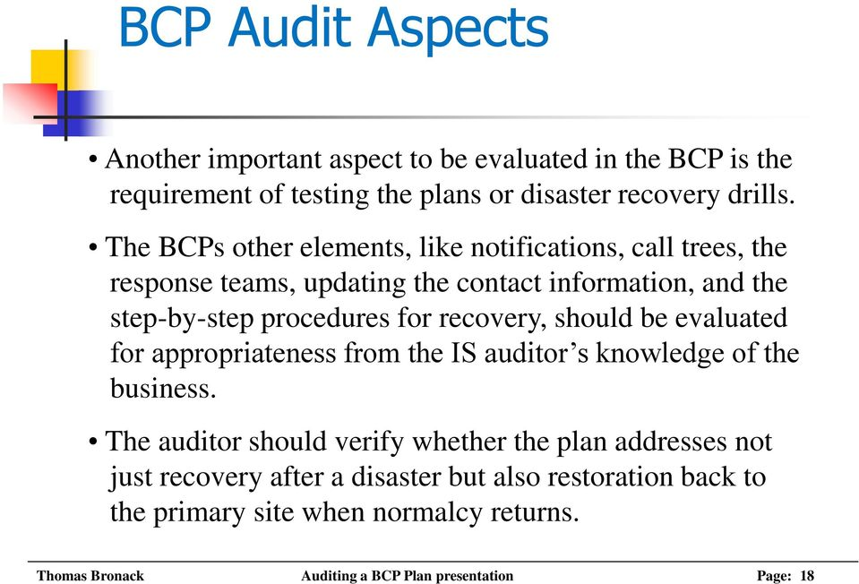 recovery, should be evaluated for appropriateness from the IS auditor s knowledge of the business.